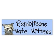 Republicans Hate Kittens Bumper Sticker