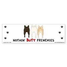 Nothin' Butt Frenchies Bumper Bumper Sticker