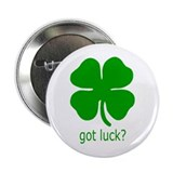 got luck? Button