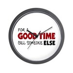 For A Good Time Wall Clock