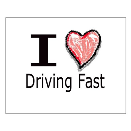 I Heart Driving Fast Small Poster