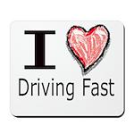 I Heart Driving Fast Mousepad
