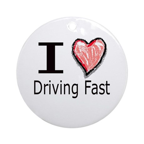 I Heart Driving Fast Ornament (Round)
