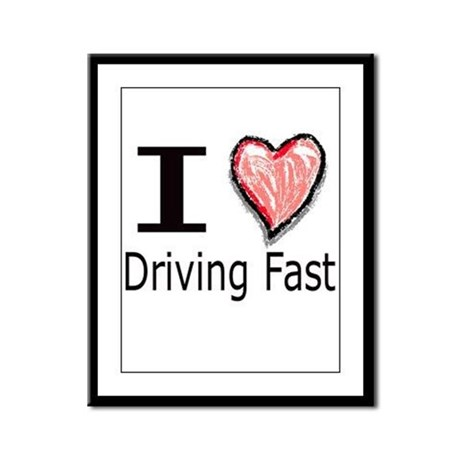 I Heart Driving Fast Framed Panel Print