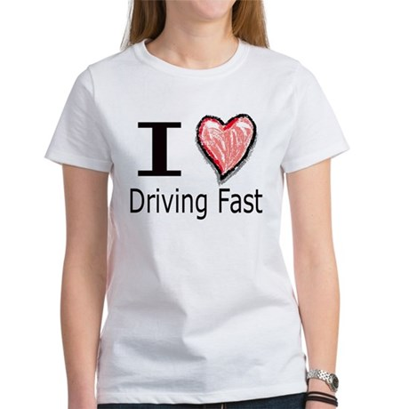 I Heart Driving Fast Women's T-Shirt