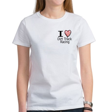 I Heart Dirt Track Racing Women's T-Shirt