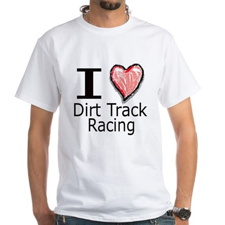 I Heart Dirt Track Racing White T-Shirt