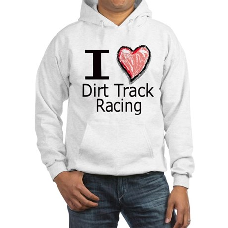 I Heart Dirt Track Racing Hooded Sweatshirt