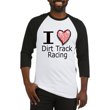 I Heart Dirt Track Racing Baseball Jersey