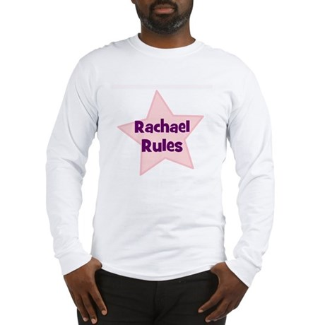 Rachael Rules Long Sleeve T-Shirt