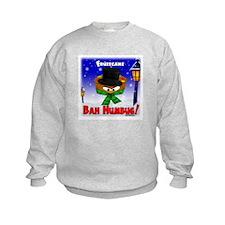 """""""FruitCake Bah Humbug!"""" 2 Sweatshirt"""