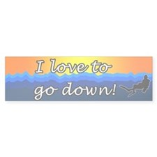 Love to Go Down Bumper Bumper Sticker