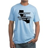 Somebody In California Loves Me Shirt