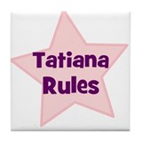 Tatiana Rules Tile Coaster