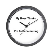 My Boss Thinks I'm Telecommuting Wall Clock