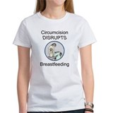Circumcision Disrupts B/feeding Women's T-shirt