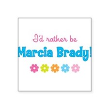 I'd rather be Marcia Brady! Sticker