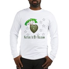 Nature Is My Religion Long Sleeve T-Shirt