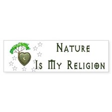 Nature Is My Religion Bumper Sticker