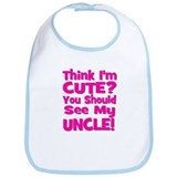 Think I'm Cute? Uncle Pink Bib