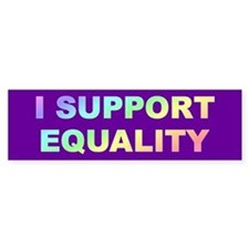 equality... Bumper Bumper Sticker