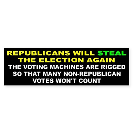 STEAL ELECTION... Bumper Sticker