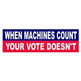 MACHINES COUNT... Bumper Bumper Sticker