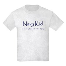 Navy Kid: Toughest job in the Navy Kids T-Shirt