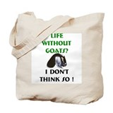 GOATS-Life Without Nubian Goa Tote Bag