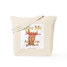 Give Me Metal! Tote Bag