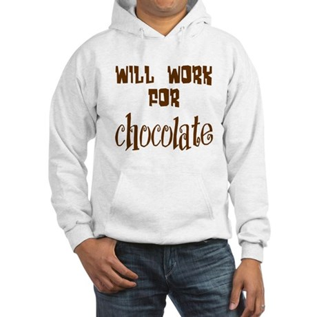 Work for Chocolate Hooded Sweatshirt