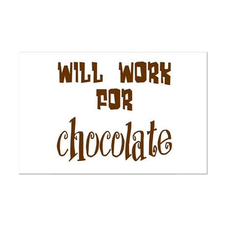 Work for Chocolate Mini Poster Print