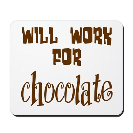 Work for Chocolate Mousepad
