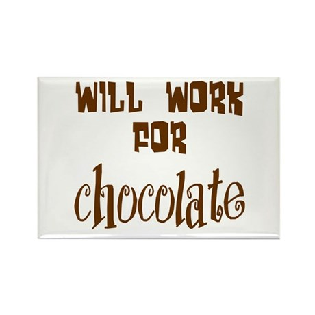 Work for Chocolate Rectangle Magnet