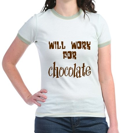Work for Chocolate Jr. Ringer T-Shirt