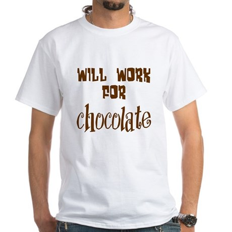 Work for Chocolate White T-Shirt