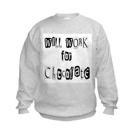 Work for Chocolate Kids Sweatshirt