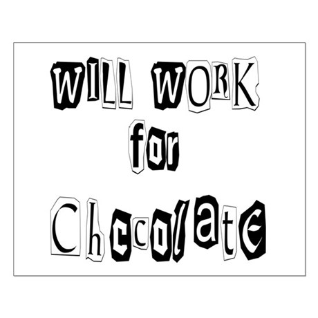 Work for Chocolate Small Poster