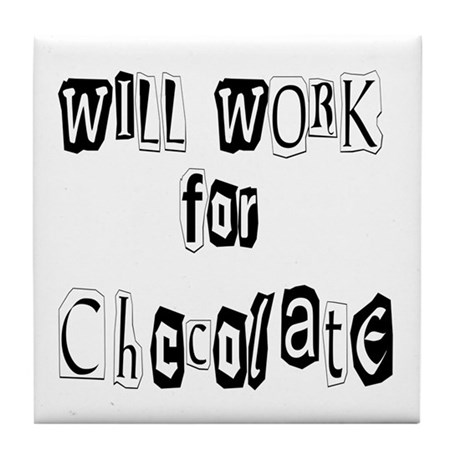 Work for Chocolate Tile Coaster