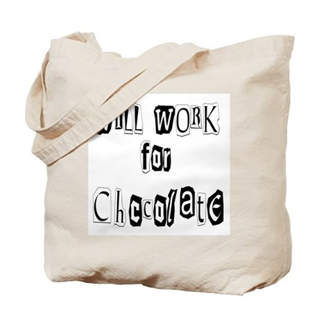 Work for Chocolate Tote Bag