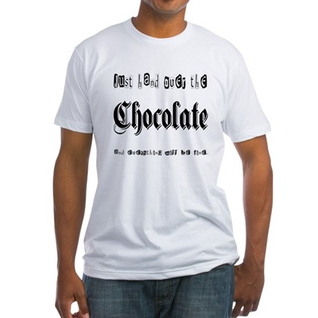 Hand Over the Chocolate Fitted T-Shirt