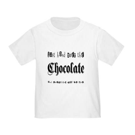 Hand Over the Chocolate Toddler T-Shirt