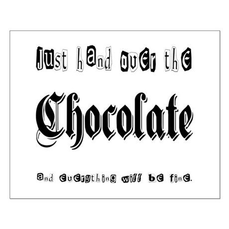 Hand Over the Chocolate Small Poster