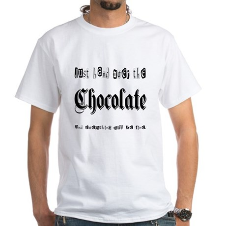 Hand Over the Chocolate White T-Shirt