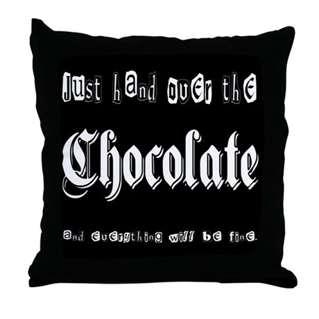Hand Over the Chocolate Throw Pillow