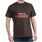 MEAT MURDER... T-Shirt