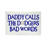 Daddy Calls The Dodgers Bad Words Rectangle Magnet