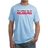 I'd Rather Be in Philadelphia Shirt