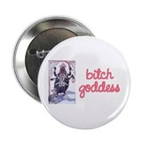 "Bitch Goddess 2.25"" Button (10 pack)"