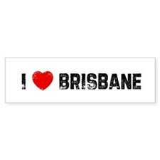 I * Brisbane Bumper Stickers
